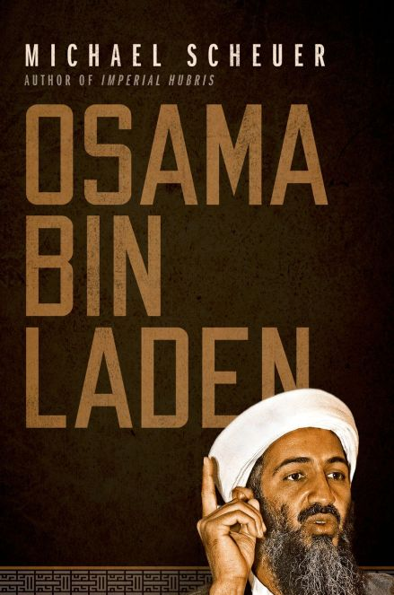 """No American knows bin Laden better than Scheuer."" (Craig Whitlock, National Security Correspondent, The Washington Post)"