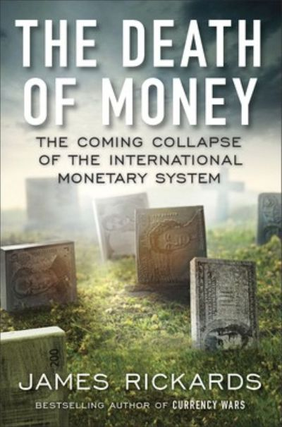 DEATH OF MONEY